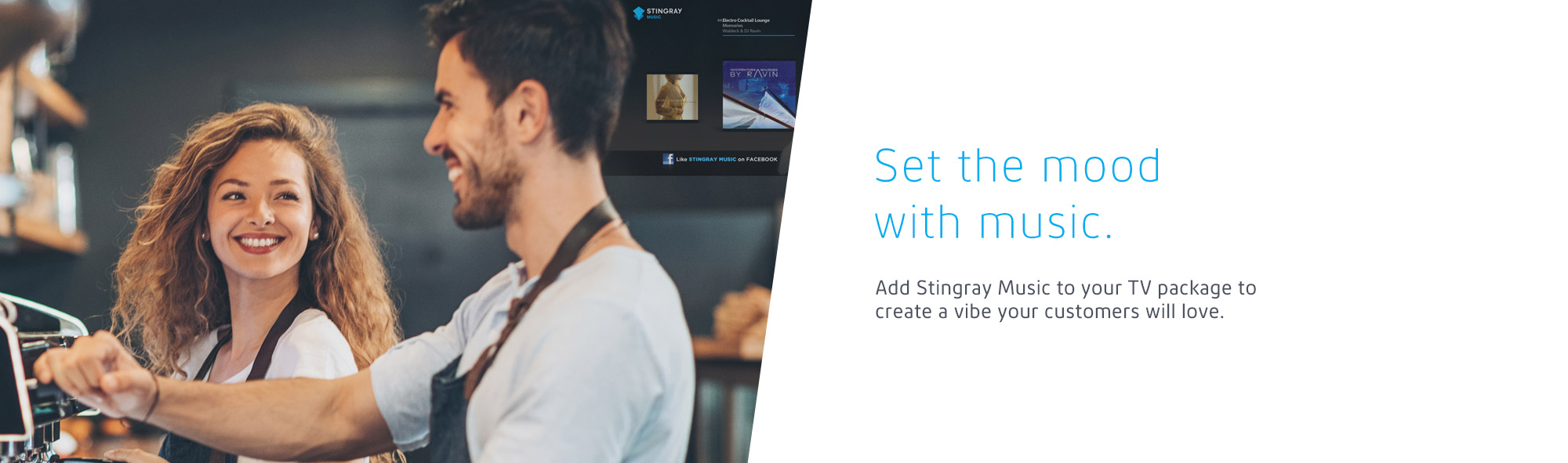 Add Stingray Music to your TV package to create a vibe your customer will love.