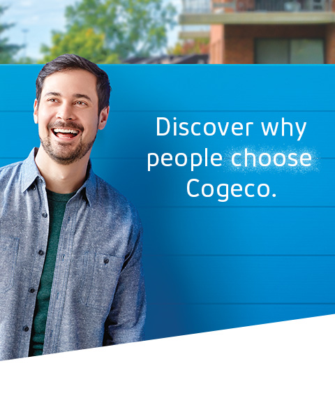 Discover why people choose Cogeco.