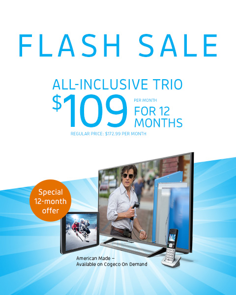 FLASH SALE - ALL-INCLUSIVE TRIO $109/mo. for 12 months