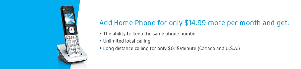 Add Home Phone for only $15 more per month
