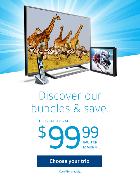 Discover our bundles & save.  Trios starting at $99.99/mo. for 12 months