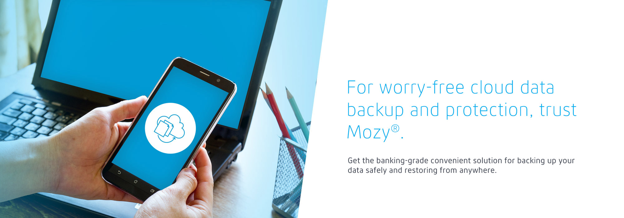 For worry-free cloud data backup and protection, trust Mozy