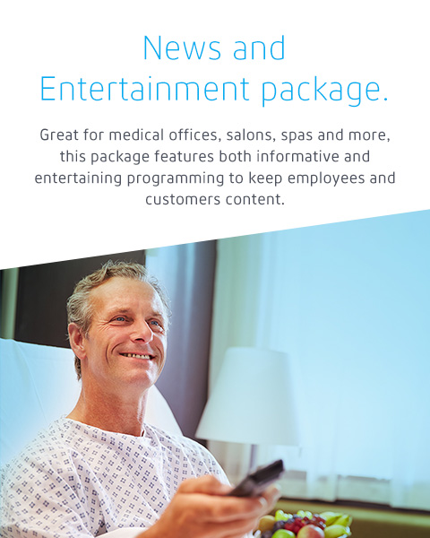 News and Entertainment package: Great for medical offices, salons, spas and more, this package features both informative and entertaining programming to keep employees and customers content.