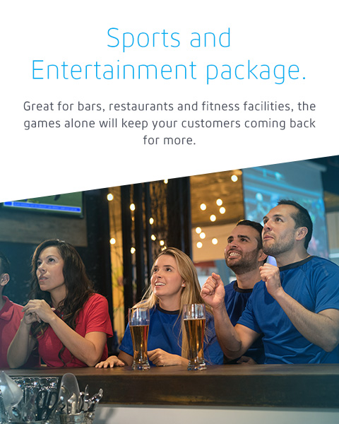 Sports and Entertainment package: Great for bars, restaurants and fitness facilities, the games alone will keep your customers coming back for more.