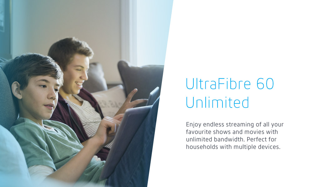 Enjoy endless streaming of all your favourite shows and movies with unlimited bandwidth. Perfect for households with multiple devices.