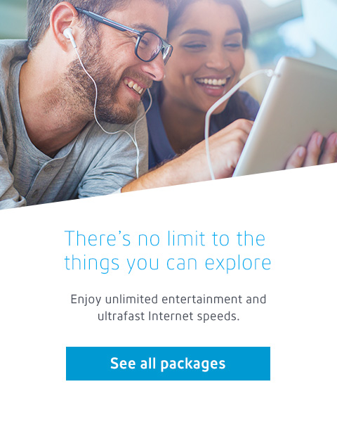 Enjoy unlimited entertainment and ultrafast Internet speeds.
