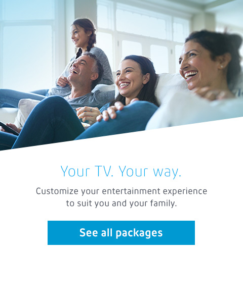 Customize your entertainment experience  to suit you and your family.