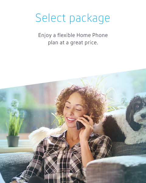 Enjoy a flexible Home Phone plan at a great price.