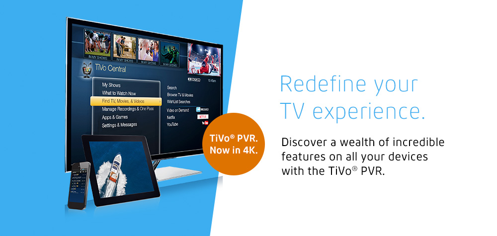 Redefine your TV experience.