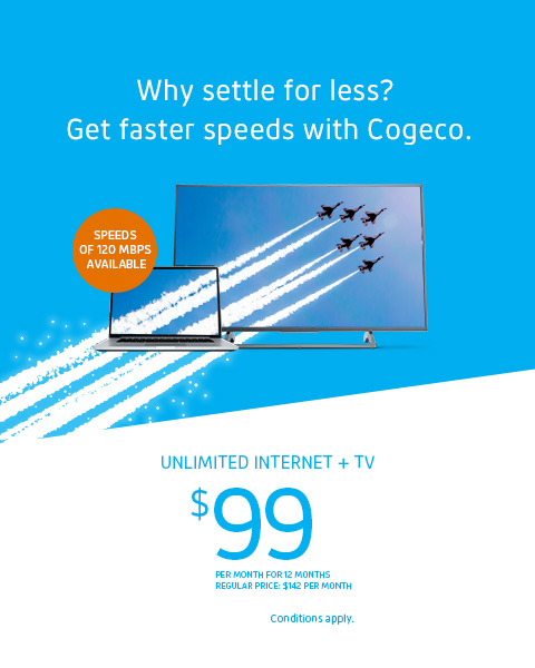 UNLIMITED INTERNET + TV $99/MO. FOR 12 MONTHS REGULAR PRICE:$142/MO.