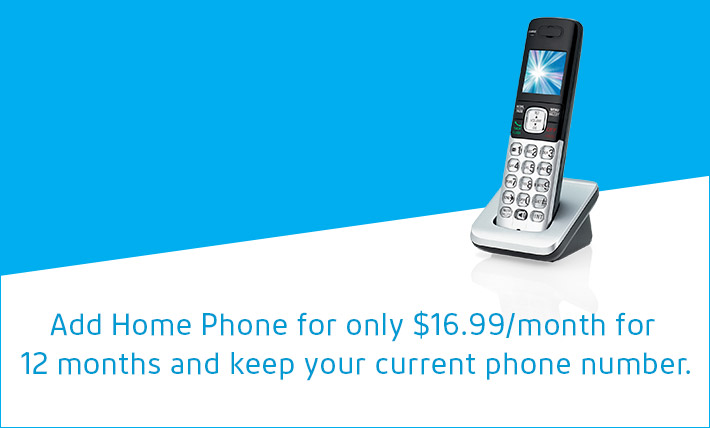 Add Home Phone for only $16.99 more per month