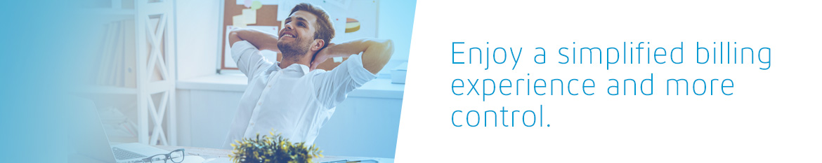 Enjoy a simplified billing experience and more control
