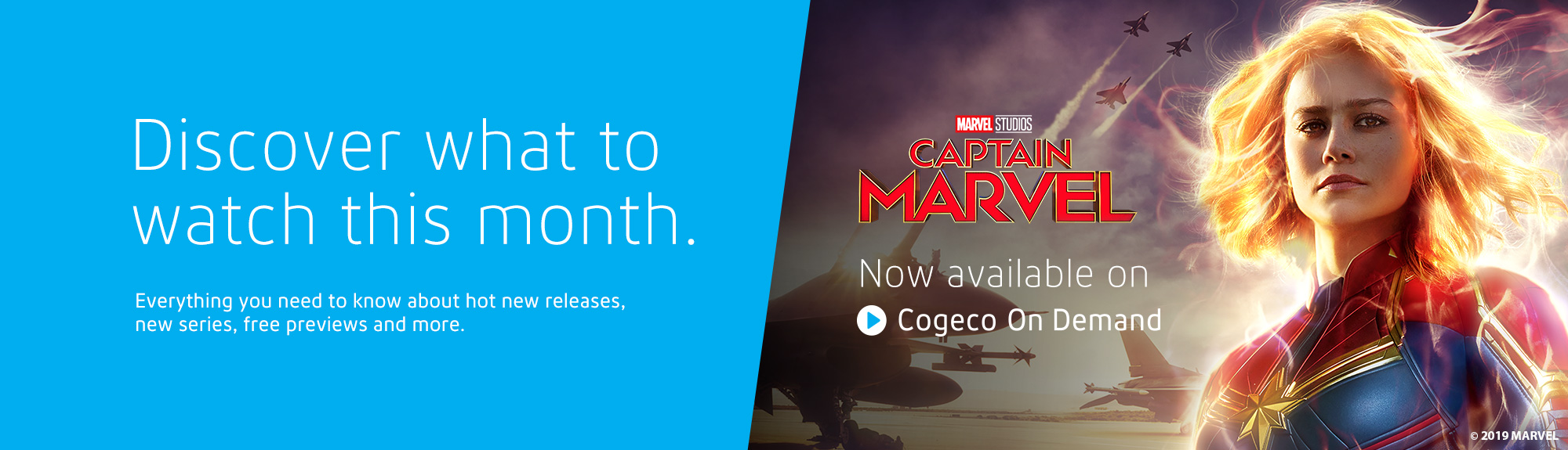 Discover what to watch this month. Everything you need to know about hot new releases, new series, free previews and more. Now available on Cogeco On Demand.