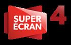 SUPER ÉCRAN 4