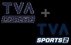 TVA SPORTS + TVA SPORTS 2