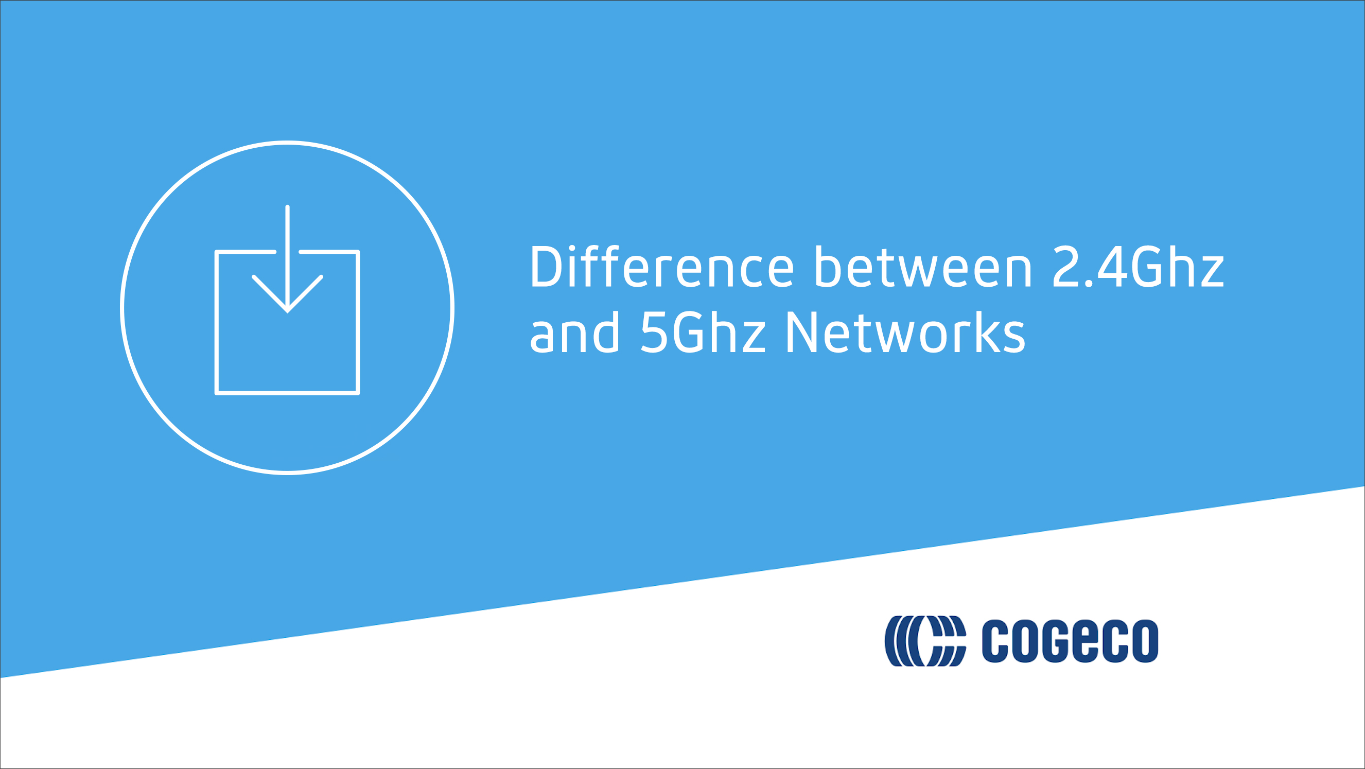 Difference between 2.4Ghz and 5Ghz Networks