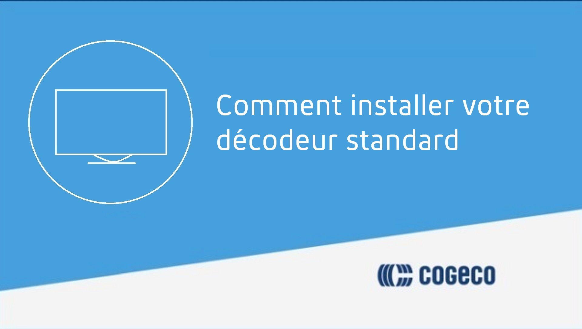 Comment installer votre décodeur standard