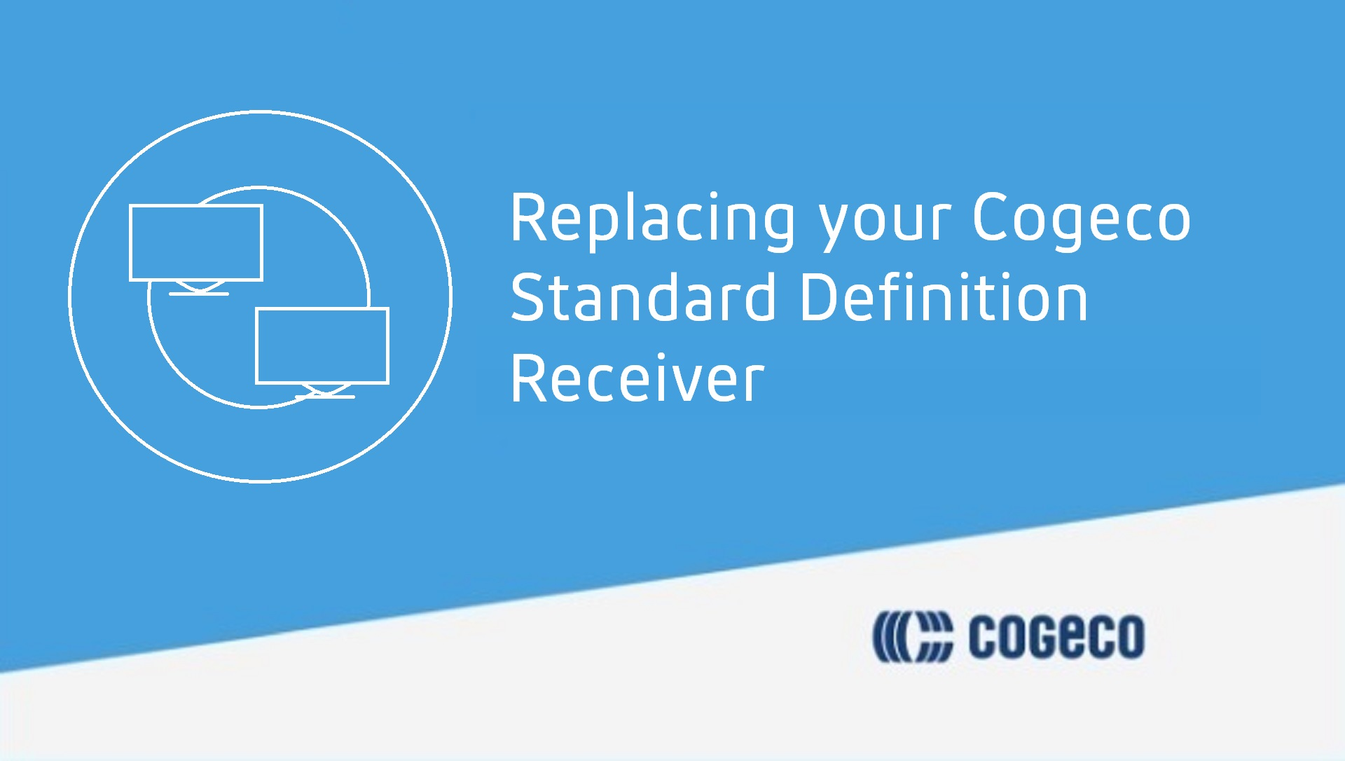 Replacing your Cogeco Standard Definition Receiver