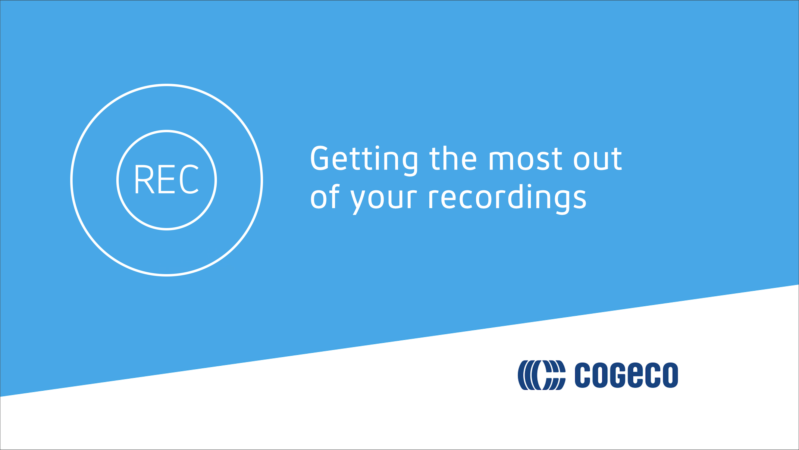Get the most out of your recordings